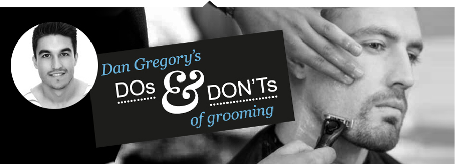 Dan Gregory's DOs & DON'Ts of grooming